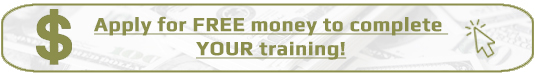 Apply for Free Money to Complete YOUR Training